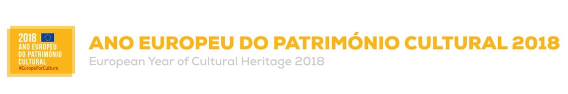 2018 - Ano Europeu do Património Cultural. Uma iniciativa da Comissão Europeia