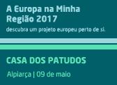 A Europa na Minha Região 2017 - Casa dos Patudos, em Alpiarça, de portas abertas
